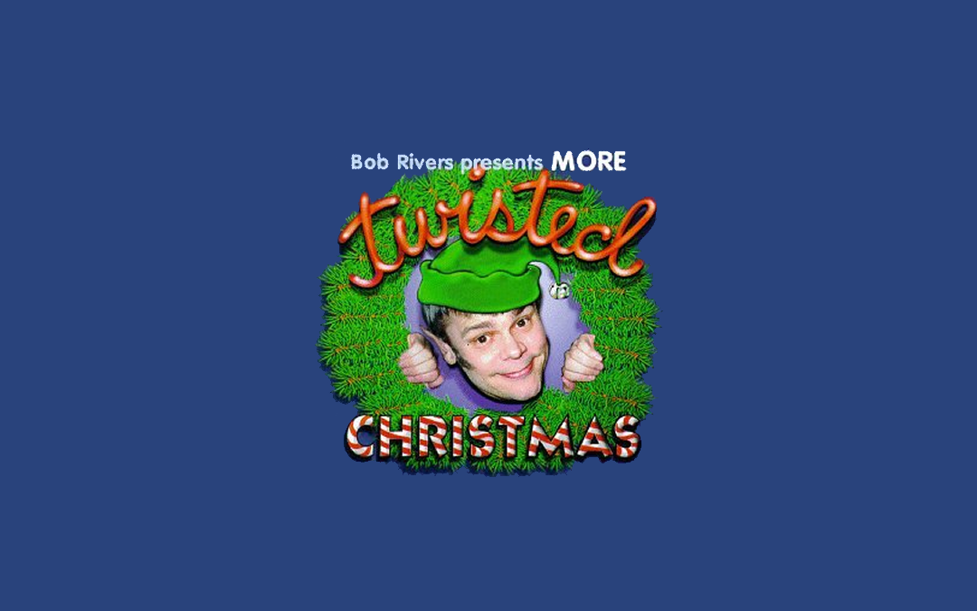 Twisted Christmas Archives - The Bob Rivers Show